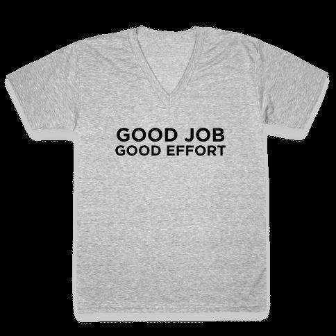 Good Job Good Effort V-Neck Tee Shirt