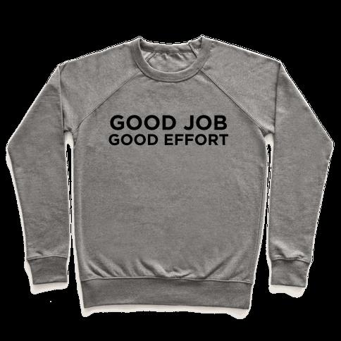 Good Job Good Effort Pullover