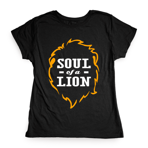 Soul of a Lion Womens T-Shirt