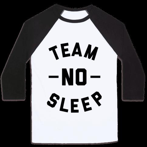Team No Sleep Baseball Tee