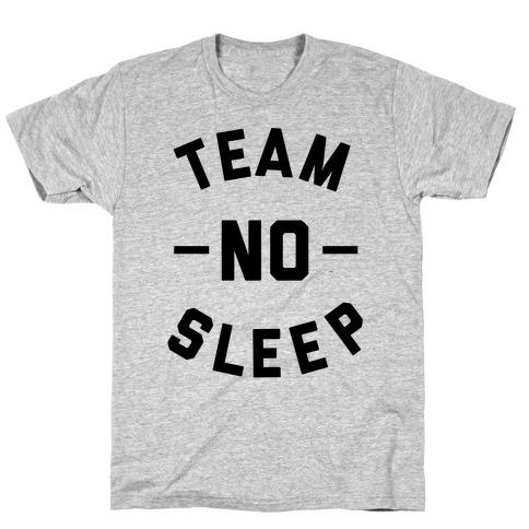 Team No Sleep Mens T-Shirt