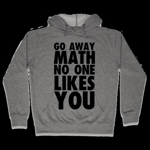 Go Away Math Hooded Sweatshirt