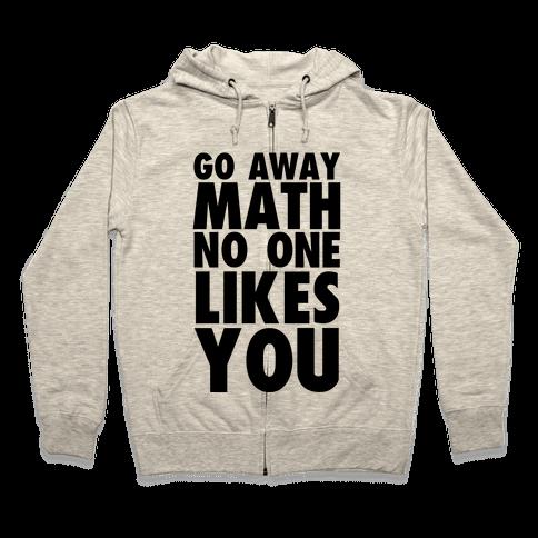 Go Away Math Zip Hoodie
