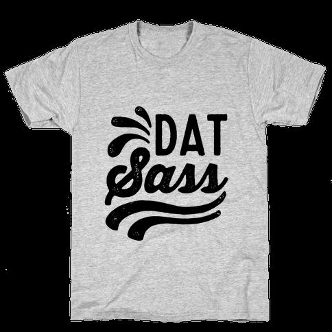 Dat Sass Mens T-Shirt