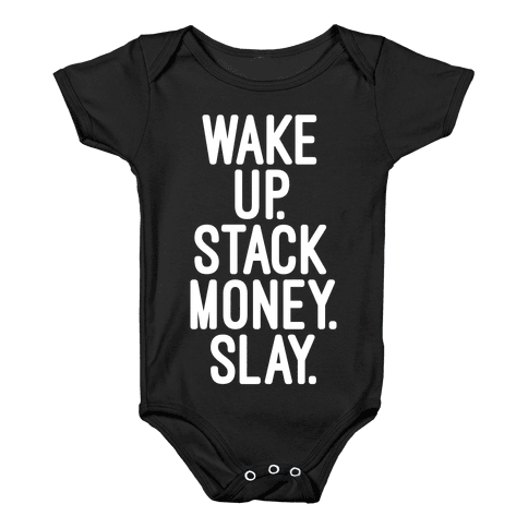 Wake Up Stack Money Slay Baby Onesy