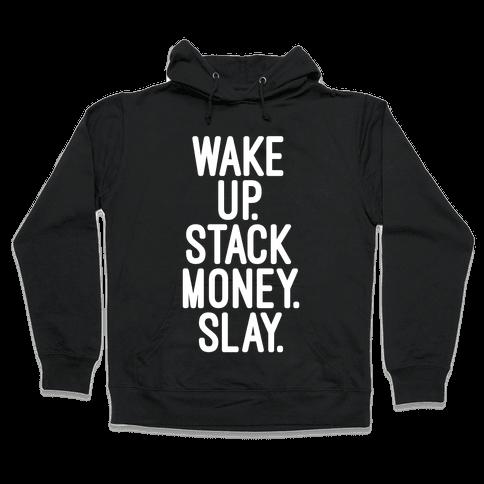 Wake Up Stack Money Slay Hooded Sweatshirt