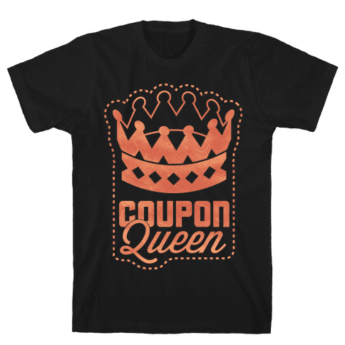 Queen of the Coupons (Dark) Mens T-Shirt