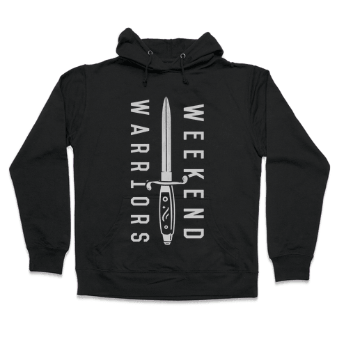 Weekend Warriors Hooded Sweatshirt