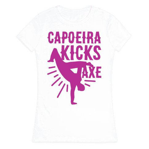 Capoeira Kicks Axe Womens T-Shirt