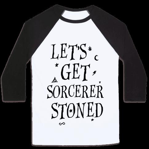 Let's Get Sorcerer Stoned Baseball Tee