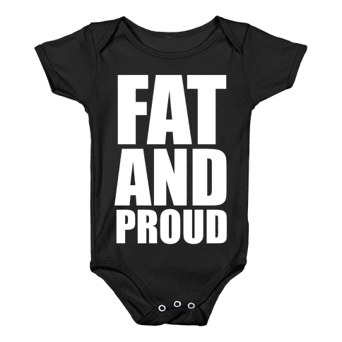 Fat And Proud Baby Onesy