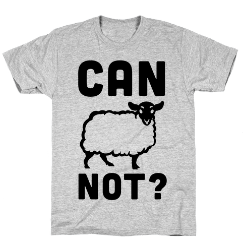 Can Ewe Not? Mens T-Shirt