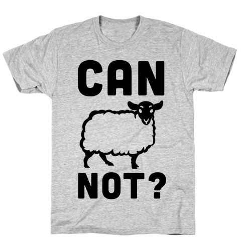 Can Ewe Not? Mens T-Shirt