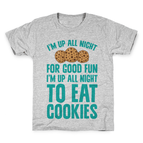 I'm Up All Night To Eat Cookies Kids T-Shirt