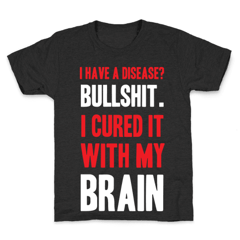 Cured It With My Brain Kids T-Shirt