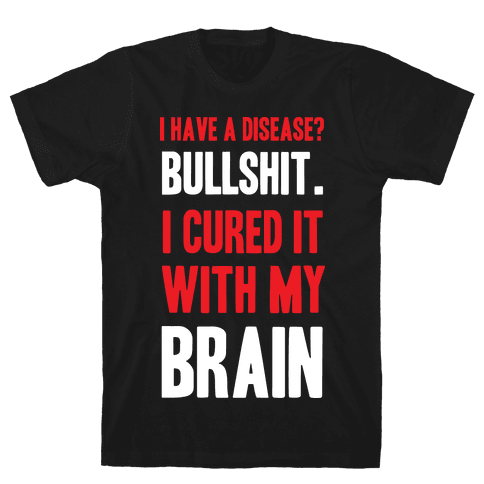 Cured It With My Brain Mens T-Shirt