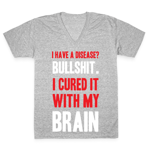 Cured It With My Brain V-Neck Tee Shirt