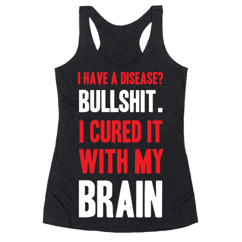 Cured It With My Brain Racerback Tank Top