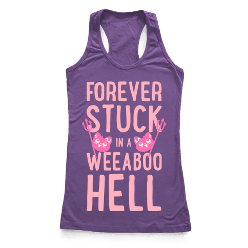 Forever Stuck in a Weeaboo Hell Racerback Tank Top