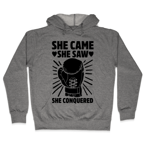 She Came She Saw She Conquered Hooded Sweatshirt