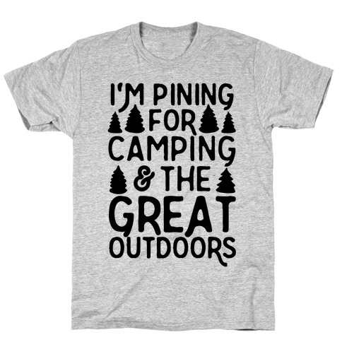 I'm Pining For Camping & The Great Outdoors Mens T-Shirt