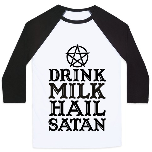 Drink Milk Hail Satan Baseball Tee