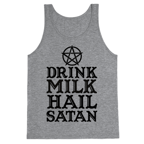 Drink Milk Hail Satan Tank Top