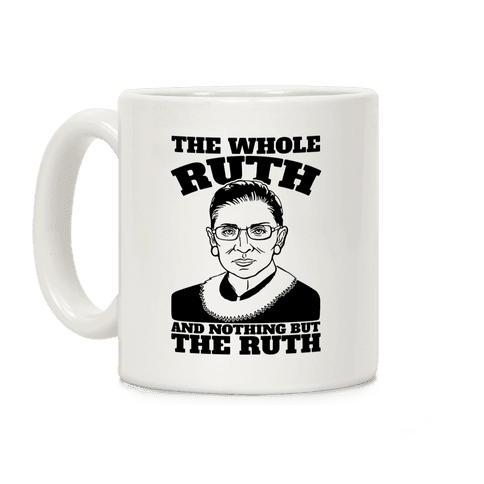The Whole Ruth and Nothing But The Ruth Coffee Mug
