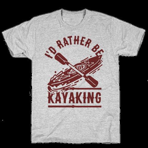 I'd Rather Be Kayaking Mens T-Shirt