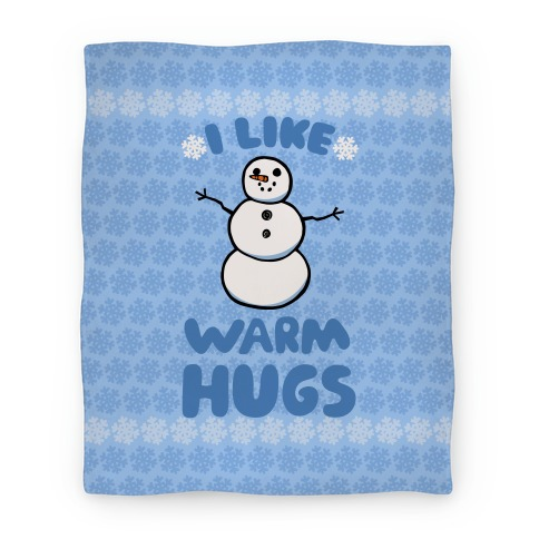 I Like Warm Hugs Blanket