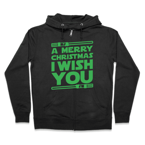 Merry Christmas I Wish You Zip Hoodie