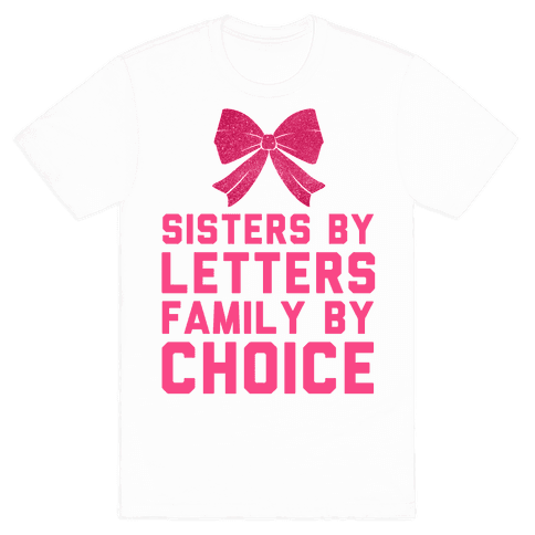 Sisters By Letters Family By Choice Mens T-Shirt