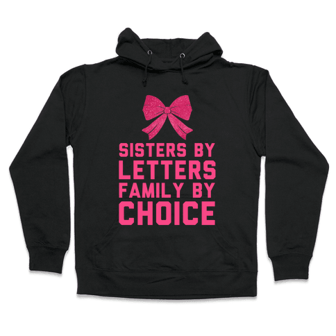 Sisters By Letters Family By Choice Hooded Sweatshirt