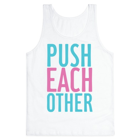 Push Each Other Tank Top