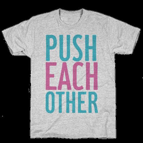 Push Each Other Mens T-Shirt