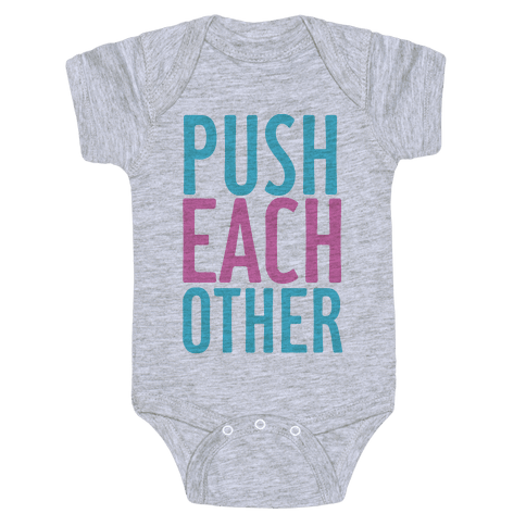 Push Each Other Baby Onesy