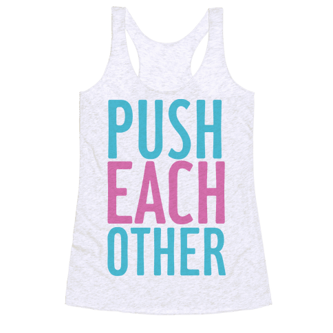 Push Each Other Racerback Tank Top