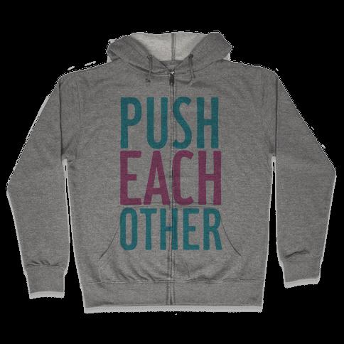 Push Each Other Zip Hoodie