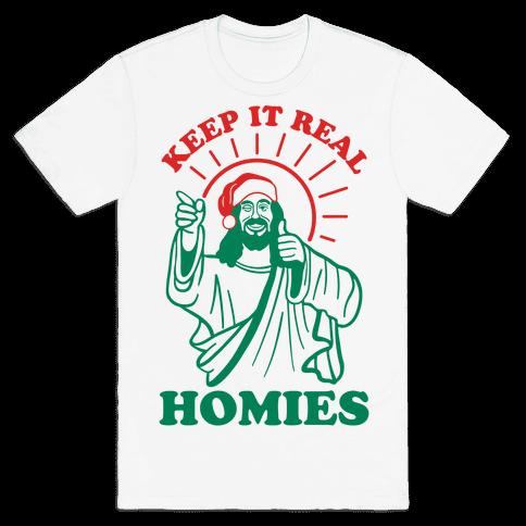 Keep It Real Homies - Jesus Mens T-Shirt