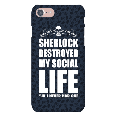 Sherlock Destroyed My Social Life Phone Case