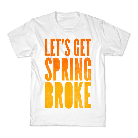 Spring Broke Kids T-Shirt