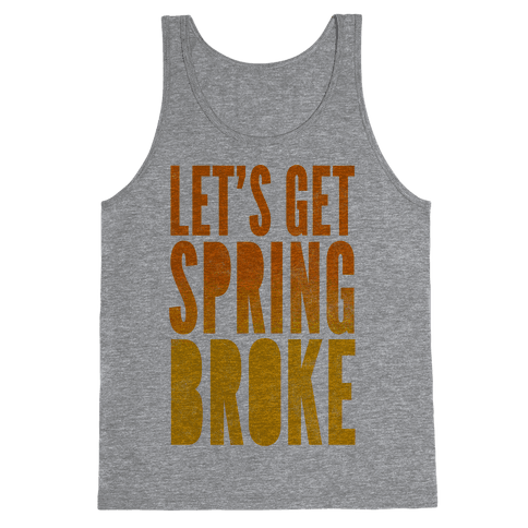 Spring Broke Tank Top