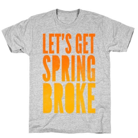 Spring Broke T-Shirt