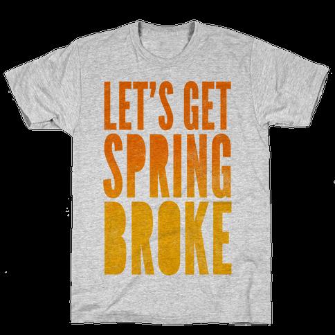 Spring Broke Mens T-Shirt