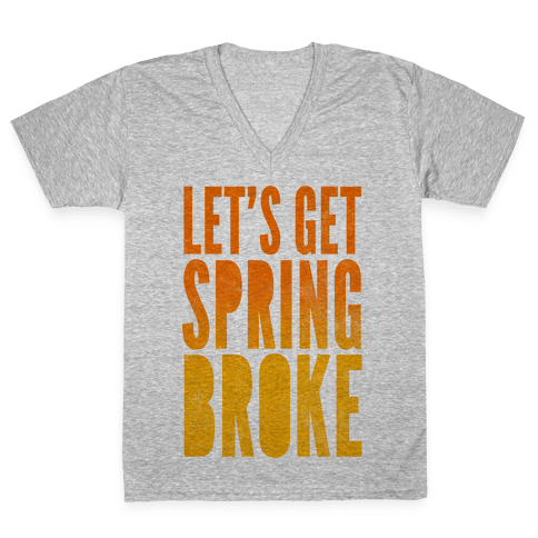 Spring Broke V-Neck Tee Shirt