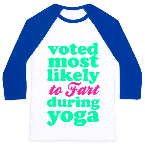 Most Likely to Fart During Yoga Baseball Tee