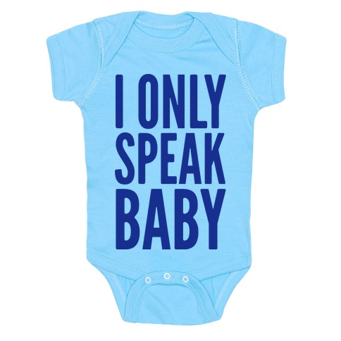 I Only Speak Baby Baby Onesy