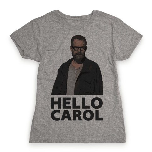 Hello Carol Womens T-Shirt