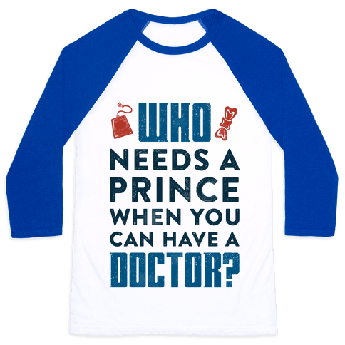 Who Needs a Prince When You Can Have a Doctor? Baseball Tee