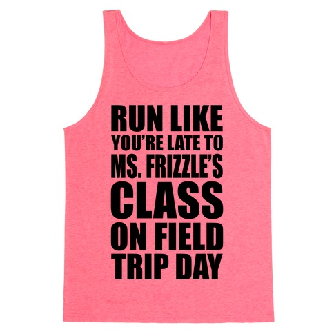Run Like You're Late To Ms. Frizzle's Class On Field Trip Day Tank Top